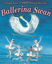 BALLERINA SWAN by Allegra Kent