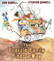 THE FRAZZLE FAMILY FINDS A WAY by Ann Bonwill