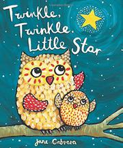TWINKLE, TWINKLE, LITTLE STAR by Jane Cabrera