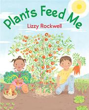 PLANTS FEED ME by Lizzy Rockwell