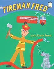 FIREMAN FRED  by Lynne Rowe Reed