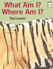 WHAT AM I? WHERE AM I? by Ted Lewin