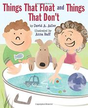 THINGS THAT FLOAT AND THINGS THAT DON'T by David A. Adler