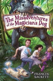 THE MISADVENTURES OF THE MAGICIAN'S DOG by Frances Sackett