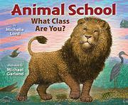 ANIMAL SCHOOL by Michelle Lord