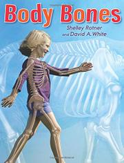 BODY BONES by Shelley Rotner