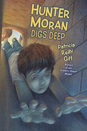 HUNTER MORAN DIGS DEEP by Patricia Reilly Giff