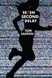 SEVEN SECOND DELAY by Tom Easton