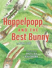 HOPPELPOPP AND THE BEST BUNNY by Mira Lobe