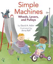 SIMPLE MACHINES by David A. Adler