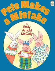 PETE MAKES A MISTAKE by Emily Arnold McCully