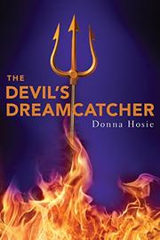 THE DEVIL'S DREAMCATCHER by Donna Hosie
