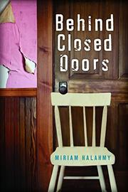 BEHIND CLOSED DOORS by Miriam Halahmy