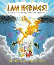 I AM HERMES! by Mordicai Gerstein