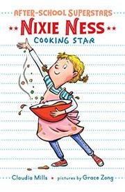 NIXIE NESS, COOKING STAR by Claudia Mills