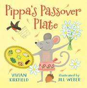 PIPPA'S PASSOVER PLATE by Vivian Kirkfield