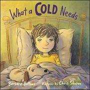WHAT A COLD NEEDS by Barbara Bottner