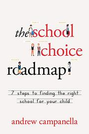 THE SCHOOL CHOICE ROADMAP by Andrew Campanella
