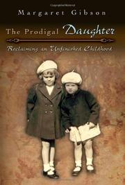 THE PRODIGAL DAUGHTER by Margaret Gibson