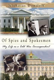 OF SPIES AND SPOKESMEN by Nicholas Daniloff