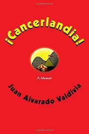 CANCERLANDIA! by Juan Alvarado Valdivia