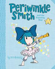 PERIWINKLE SMITH AND THE FARAWAY STAR by John & Wendy