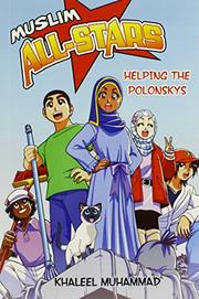 HELPING THE POLONSKYS by Khaleel Muhammad