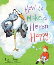 Book Cover for HOW TO MAKE A HERON HAPPY