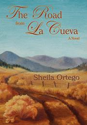THE ROAD FROM LA CUEVA by Sheila Ortego
