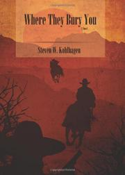 Where They Bury You by Steven W. Kohlhagen