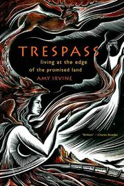 TRESPASS by Amy Irvine