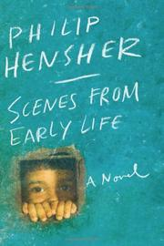 SCENES FROM EARLY LIFE by Philip Hensher