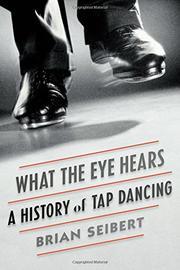 WHAT THE EYE HEARS by Brian Seibert