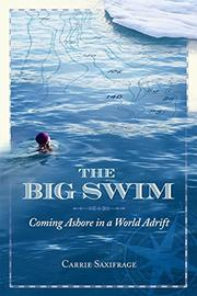 THE BIG SWIM by Carrie Saxifrage