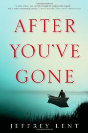AFTER YOU'VE GONE by Jeffrey Lent