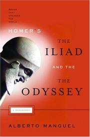 HOMER'S THE ILIAD AND THE ODYSSEY by Alberto Manguel