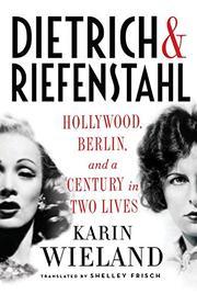 DIETRICH & RIEFENSTAHL by Karin Wieland