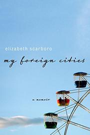 MY FOREIGN CITIES by Elizabeth Scarboro