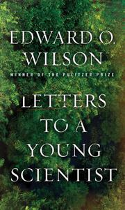 LETTERS TO A YOUNG SCIENTIST by Edward O. Wilson