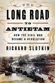 THE LONG ROAD TO ANTIETAM by Richard Slotkin