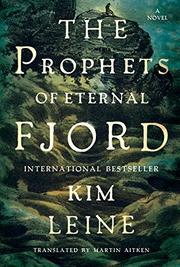 PROPHETS OF ETERNAL FJORD by Kim Leine