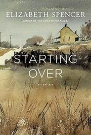 STARTING OVER by Elizabeth Spencer