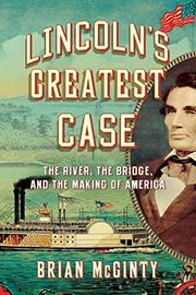 LINCOLN'S GREATEST CASE by Brian McGinty
