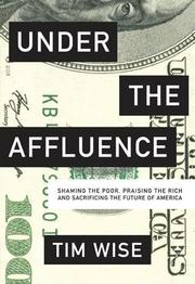 UNDER THE AFFLUENCE by Tim Wise