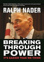 BREAKING THROUGH POWER by Ralph Nader