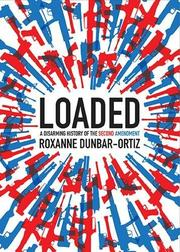 LOADED by Roxanne Dunbar-Ortiz