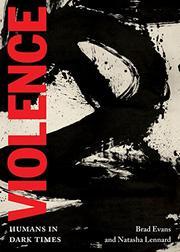 VIOLENCE by Brad Evans