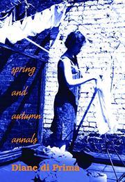 SPRING AND AUTUMN ANNALS by Diane Di Prima