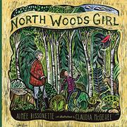 NORTH WOODS GIRL by Aimée Bissonette