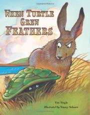 WHEN TURTLE GREW FEATHERS by Tim Tingle